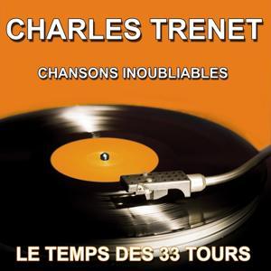 Charles Trenet - Chansons inoubliables (Les plus grandes chansons)