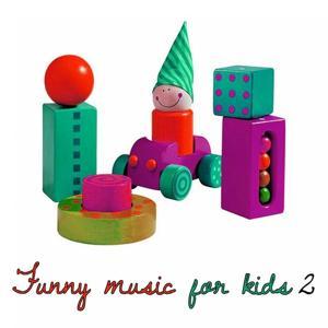 Funny Music For Kids, Vol. 2 (Preschools, Cartoons)