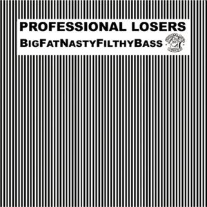 BigFatNastyFilthyBass