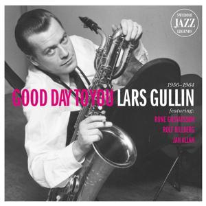 Lars Gullin - Good Day To You - Swedish Jazz Legends