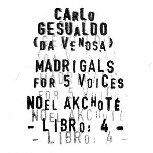 Carlo Gesualdo : Madrigals for Five Voices - Libro 4