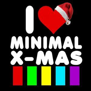 I Love Minimal X-Mas