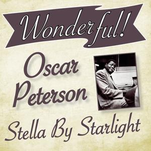 Wonderful.....Oscar Peterson (Stella By Starlight)
