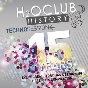H2o Club History 15 Years (Techno Session)