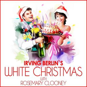 Irving Berlin´s White Christmas With Rosemary Clooney
