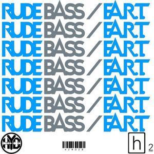 Rude Bass / F.A.R.T.