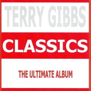 Classics - Terry Gibbs