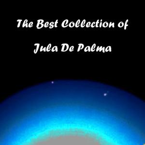 The Best Collection of Jula De Palma
