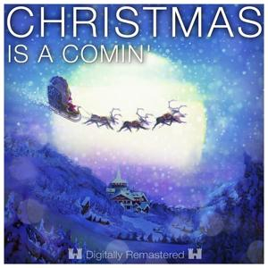 Christmas Is a Comin'