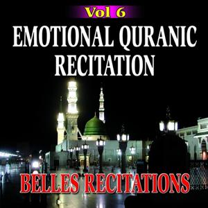 Emotional Quranic Recitation - Quran - Coran - Récitation Coranique (Vol. 6)