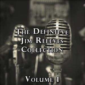 The Definitive Jim Reeves Collection, Vol. 1
