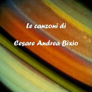 Le canzoni di Cesare Andrea Bixio