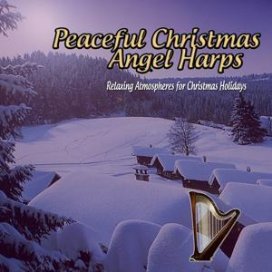 Peaceful Christmas: Angel Harps (Relaxing Atmospheres for Christmas Holidays)