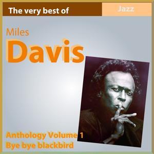 The Very Best of Miles Davis: Bye Bye Black Bird (Anthology, Vol. 1)