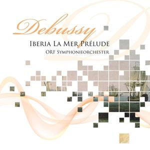 Debussy: Iberia, La mer & Prélude à l'après-midi d'un faune
