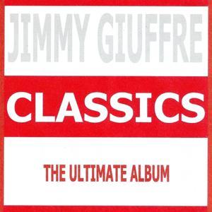 Classics - Jimmy Giuffre