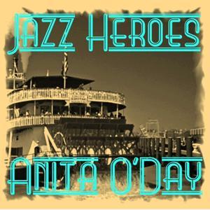 Jazz Heroes - Anita O'Day