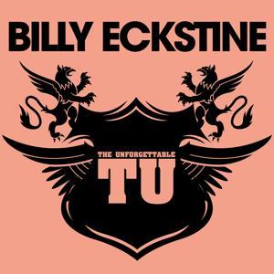 The Unforgettable Billy Eckstine