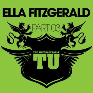 The Unforgettable Ella Fitzgerald (Part 03)