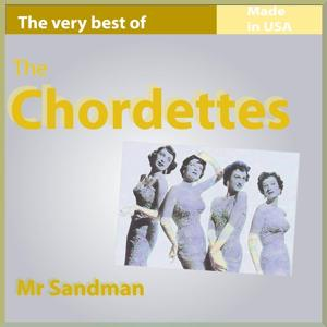 The Very Best of The Chordettes: Mr. Sandman (26 Songs Made In USA)