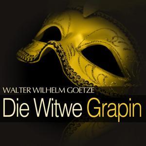 Goetze: Die Witwe Grapin