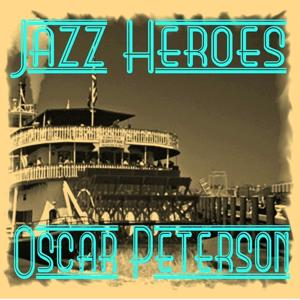 Jazz Heroes - Oscar Peterson
