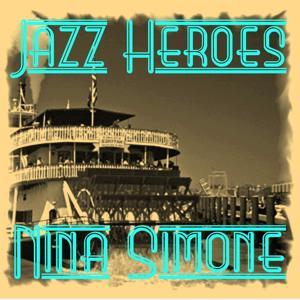 Jazz Heroes - Nina Simone