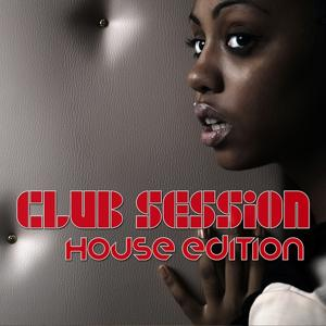 Club Session - House Edition