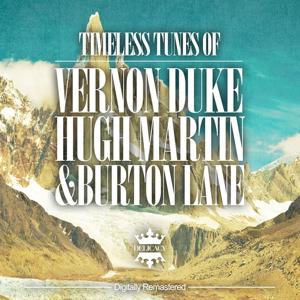 Timeless Tunes of Vernon Duke, Hugh Martin & Burton Lane