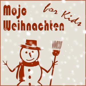 Mojo Weihnachten (For Kids)