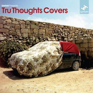 Unfold Presents: Tru Thoughts Covers