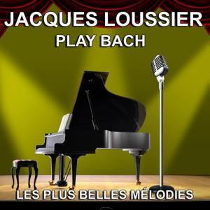 Jacques Loussier : Play Bach (Les plus belles mélodies)