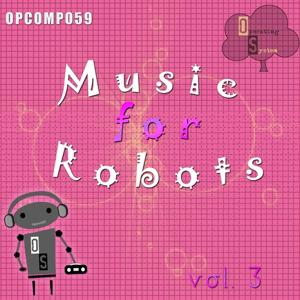 Music for Robots (Vol 3)