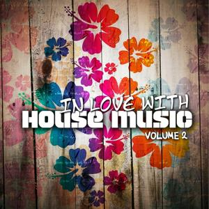 In Love With House Music (Volume 2)