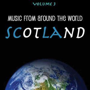 Music Around the World : Scotland, Vol. 3