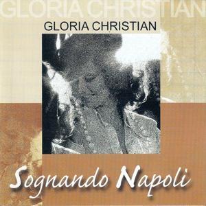 Sognando Napoli (Best Classic Neapolitan Songs)