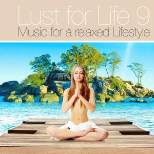 Lust for Life, Vol.9 (Deluxe Lounge Chill Out and Downbeat Music) (Music for a Relaxed Lifestyle)