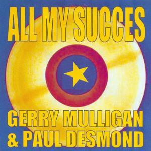 All My Succes - Gerry Mulligan & Paul Desmond