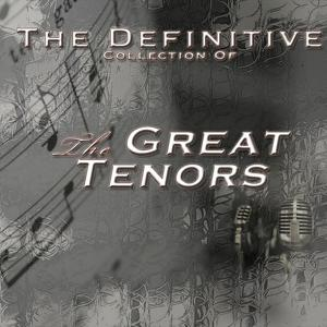 The Definitive Collection of the Great Tenors