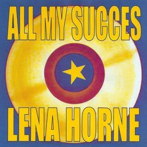 All My Succes - Lena Horne