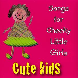 Songs for Cheeky Little Girls