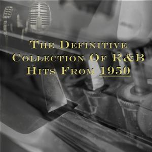 The Definitive Collection of R&B Hits from 1950