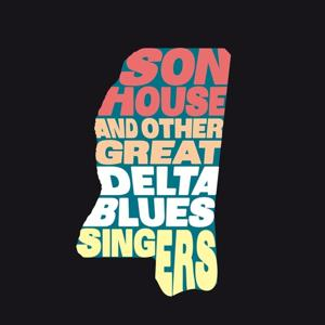 Son House and Other Great Delta Blues Singers