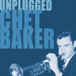 Chet Baker Unplugged