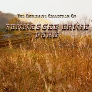 The Definitive Collection of Tennessee Ernie Ford