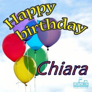 Happy Birthday Chiara (Auguri Chiara)
