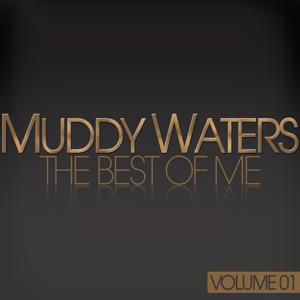 Muddy Waters - The Best Of Me, Vol. 1