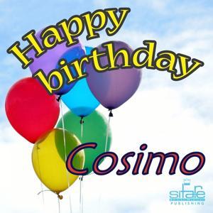 Happy Birthday Cosimo (Auguri Cosimo)