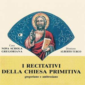 I recitativi della chiesa primitiva (Gregoriano e ambrosiano)
