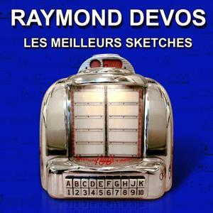 Les meilleurs sketches de Raymond Devos (Histoires drôles)